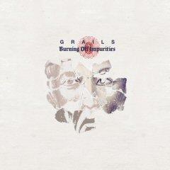 Grails / Burning Off Impurities
