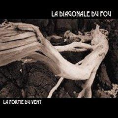 La Diagonale Du Fou / La Forme Du Vent