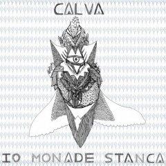 Calva – Io Monade Stanca / Split LP