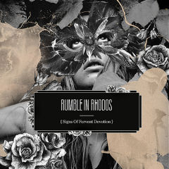 Rumble In Rhodos / Signs of Fervent Devotion