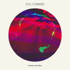 Still Corners / Creatures of an Hour