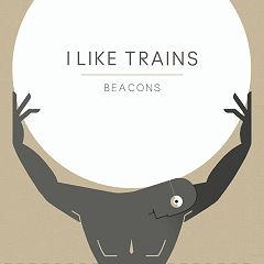 I Like Trains / Beacons EP