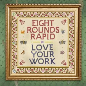 Eight Rounds Rapid Love your work pochette